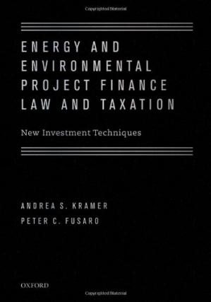 Couverture du livre Energy and Environmental Project Finance Law and Taxation: New Investment Techniques