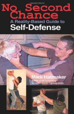 Buchdeckel No Second Chance: A Reality-Based Guide to Self-Defense