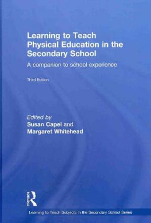 Book cover Learning to Teach Physical Education in the Secondary School: A Companion to School Experience