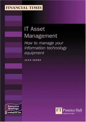 Portada del libro It Asset Management: How To Manage Your Information Technology Equipment (Management Briefings Executive Series)