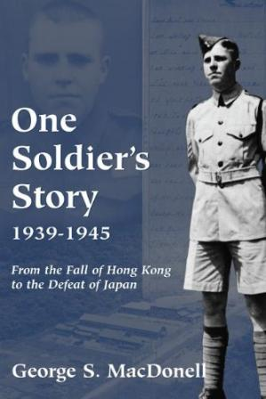 A capa do livro One Soldier's Story: 1939-1945: From the Fall of Hong Kong to the Defeat of Japan