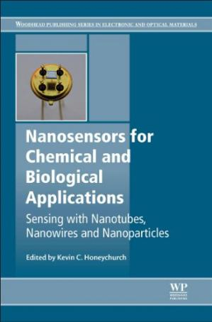 Book cover Nanosensors for chemical and biological applications: Sensing with nanotubes, nanowires and nanoparticles
