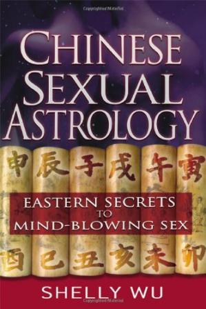 Book cover Chinese Sexual Astrology: Eastern Secrets to Mind-Blowing Sex