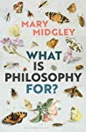 Book cover What Is Philosophy For?