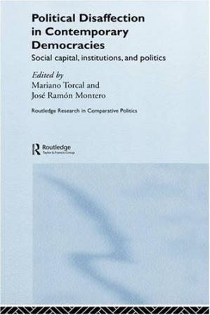 Kitap kapağı Political Disaffection in Contemporary Democracies: Social Capital, Institutions and Politics (Routledge Research in Comparative Politics)