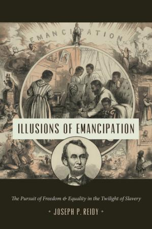 Book cover Illusions of Emancipation: The Pursuit of Freedom and Equality in the Twilight of Slavery