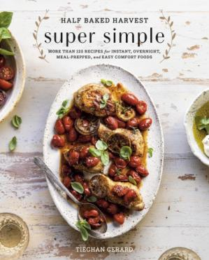 Book cover Half Baked Harvest Super Simple: More Than 125 Recipes for Instant, Overnight, Meal-prepped and Easy Comfort Foods