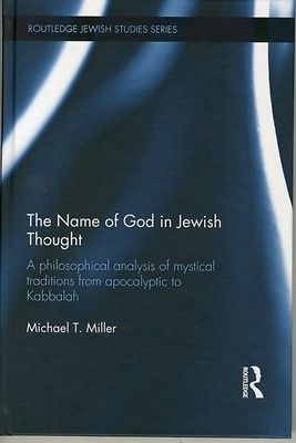Book cover The Name of God in Jewish Thought: A Philosophical Analysis of Mystical Traditions from Apocalyptic to Kabbalah