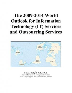 书籍封面 The 2009-2014 World Outlook for Information Technology (IT) Services and Outsourcing Services