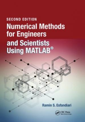 Обкладинка книги Numerical Methods for Engineers and Scientists Using MATLAB®