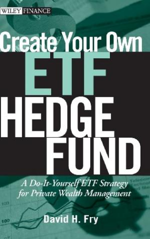 पुस्तक कवर Create your own ETF hedge fund : a do-it-yourself ETF strategy for private wealth management