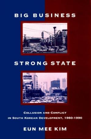 Okładka książki Big Business, Strong State: Collusion and Conflict in South Korean Development, 1960-1990