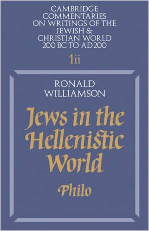 Copertina Jews in the Hellenistic World: Volume 1, Part 2: Philo (Cambridge Commentaries on Writings of the Jewish and Christian World) (Pt. 2)