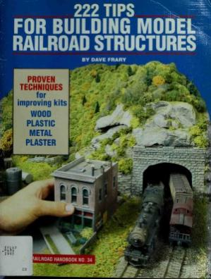 Couverture du livre 222 Tips for Building Model Railroad Structures
