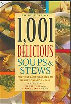 Обложка книги 1,001 Delicious Soups and Stews: From Elegant Classics to Hearty One-Pot Meals