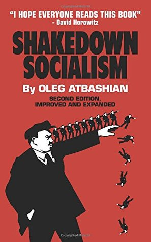 """पुस्तक कवर Shakedown Socialism: Unions, Pitchforks, Collective Greed, the Fallacy of Economic Equality, and other Optical Illusions of """"Redistributive Justice"""""""