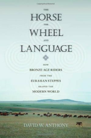Copertina The horse, the wheel, and language : how bronze-age riders from the Eurasian steppes shaped the modern world