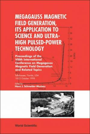 Book cover Megagauss Magnetic Field Generation, Its Application To Science And Ultra-High Pulsed-Power Technology: Proceedings of the VIIIth International Conference ... : Tallahassee, Florida, USA 18-23 October