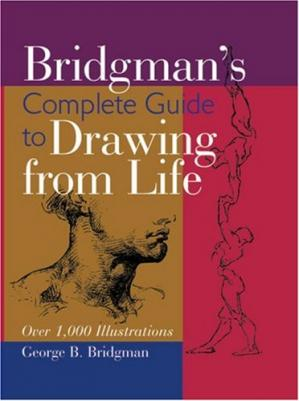 Kulit buku Bridgman's Complete Guide to Drawing From Life: Over 1,000 Illustrations