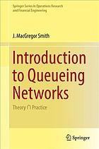 Buchdeckel Introduction to queueing networks : theory ∩ practice