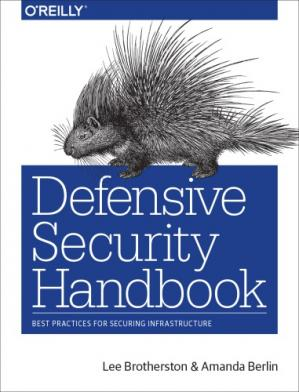 Book cover Defensive Security Handbook: Best Practices for Securing Infrastructure