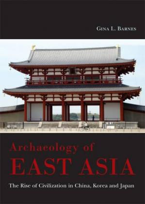 Book cover Archaeology of East Asia: The Rise of Civilisation in China, Korea and Japan.
