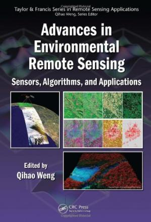 Book cover Advances in Environmental Remote Sensing: Sensors, Algorithms, and Applications (Remote Sensing Applications Series)