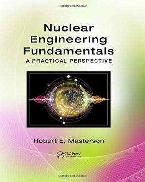 Copertina Nuclear Engineering Fundamentals: A Practical Perspective