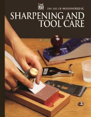 Book cover The Art Of Woodworking - Sharpening And Tool Care