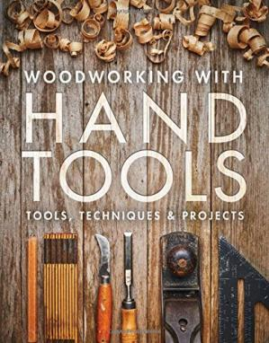 Book cover Woodworking with Hand Tools: Tools, Techniques & Projects