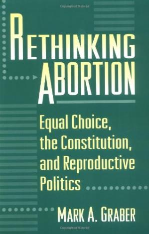 Copertina Rethinking abortion: equal choice, the Constitution, and reproductive politics
