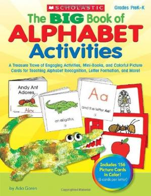 Book cover The BIG Book of Alphabet Activities: A Treasure Trove of Engaging Activities, Mini-Books, and Colorful Picture Cards for Teaching Alphabet Recognition, Letter Formation, and More!