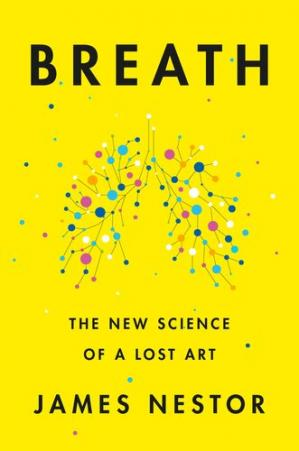 Bìa sách Breath: The New Science of a Lost Art