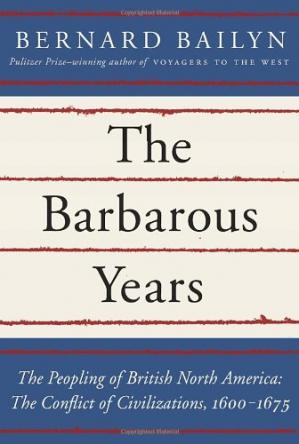 Copertina The Barbarous Years: The Peopling of British North America: The Conflict of Civilizations, 1600-1675