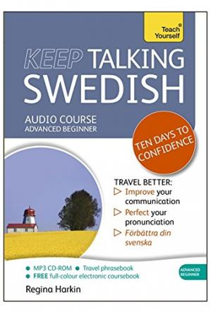 Book cover Keep Talking Swedish Audio Course - Ten Days to Confidence: Advanced beginner's guide to speaking and understanding with confidence