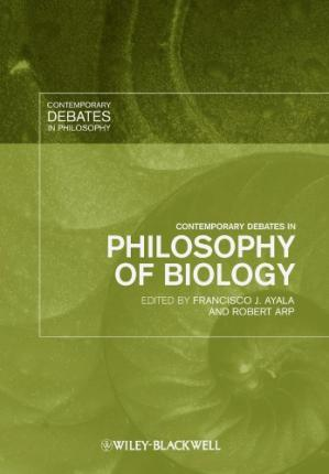 Book cover Contemporary Debates in Philosophy of Biology (Contemporary Debates in Philosophy)
