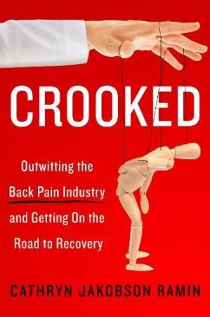 A capa do livro Crooked: Outwitting the Back Pain Industry and Getting on the Road to Recovery