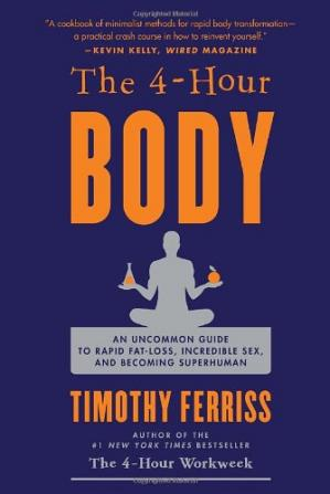 Korice knjige The 4-Hour Body: An Uncommon Guide to Rapid Fat-Loss, Incredible Sex, and Becoming Superhuman