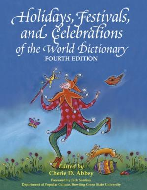 Portada del libro Holidays, Festivals and Celebrations of the World Dictionary: Detailing More Than 3,000 Observances from All 50 States and More Than 100 Nations (4th Edition)