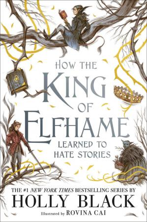 Buchdeckel How the King of Elfhame Learned to Hate Stories