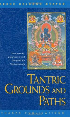 Buchdeckel Tantric Grounds and Paths: How to Enter, Progress On, and Complete the Vajrayana Path