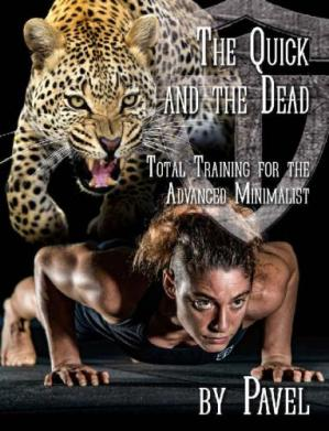 表紙 The Quick and the Dead Total Training for the Advanced Minimalist