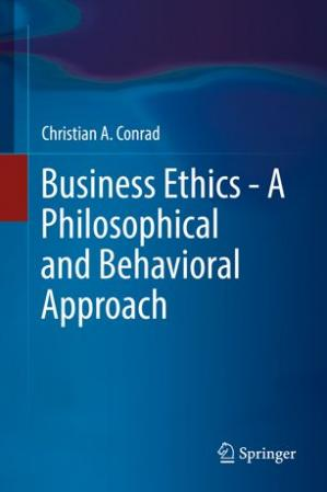 Book cover Business Ethics - A Philosophical and Behavioral Approach