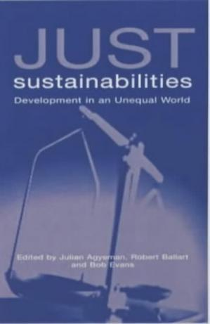 Book cover Just Sustainabilities: Development in an Unequal World