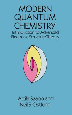 Book cover Modern Quantum Chemistry: Introduction to Advanced Electronic Structure Theory