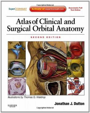 पुस्तक कवर Atlas of Clinical and Surgical Orbital Anatomy, Second Edition: Expert Consult: Online and Print