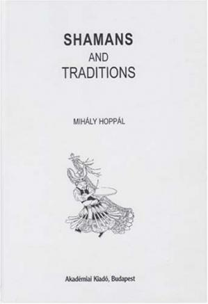 Обложка книги Shamans and traditions (Bibliotheca Shamanistica 13)