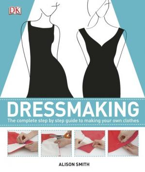 Bìa sách Dressmaking: The Complete Step-by-Step Guide to Making your Own Clothes
