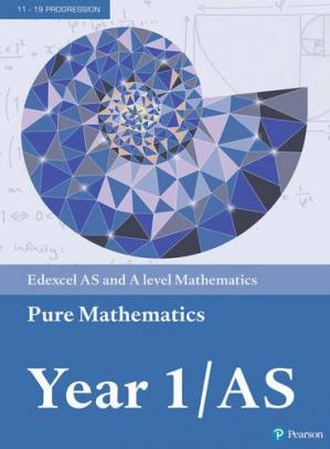 Book cover Edexcel AS and A level Mathematics Pure Mathematics Year 1/AS Textbook + e-book