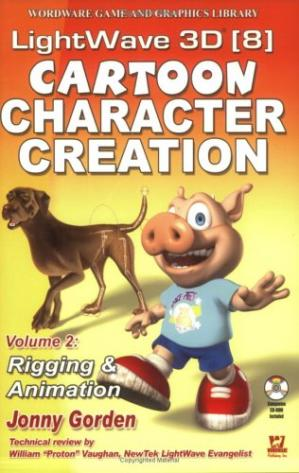 Book cover Lightwave 3D 8 Cartoon Character Creation, Volume 2 : Rigging & Animation (Wordware Game and Graphics Library)